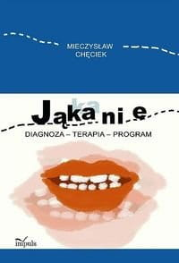 Jąkanie. Diagnoza - terapia - program