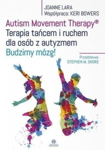 Autism Movement Therapy® - Joanne Lara. Współpraca: Keri Bowers