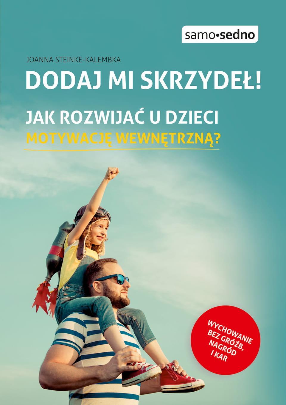 Wydawnictwo Edukacyjnedodaj Mi Skrzydeł Jak Rozwijać U Dzieci